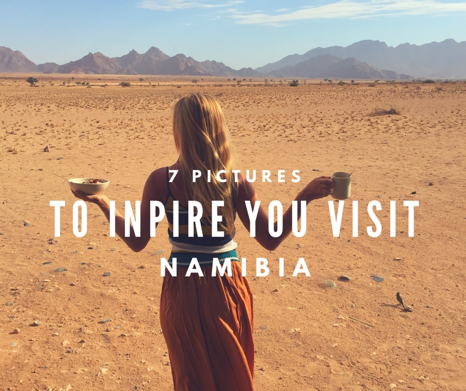 7 Pictures to inspire you visit Namibia