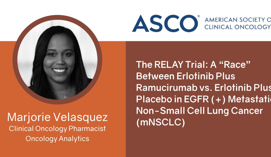 "The RELAY Trial: A ""Race"" Between Erlotinib Plus Ramucirumab vs. Erlotinib Plus Placebo in EGFR (+) Metastatic Non-Small Cell Lung Cancer (mNSCLC)"