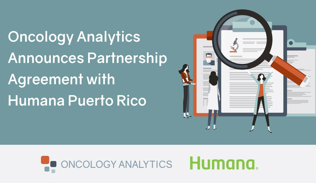 Oncology Analytics Announces Partnership Agreement with Humana Puerto Rico