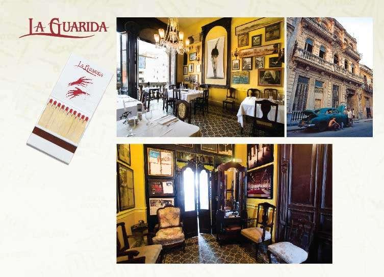 La Guarida Sin dudas, la última comida tenía que ser en este restaurante elegante y de buen gusto, el más  famoso de La Habana. Cenando gazpacho de sandía y pargo con coco, debajo de un magnífico  cuadro de Rancaño, las amigas brindaron a la salud y la prosperidad –de ellas y de Cuba.