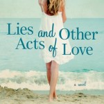 Cover Reveal: Lies and Other Acts of Love + Giveaway!