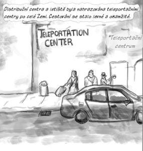 Distribuční centra a letiště byla nahrazována teleportačními centry po celé Zemi. Cestování se stalo levné a okamžité.