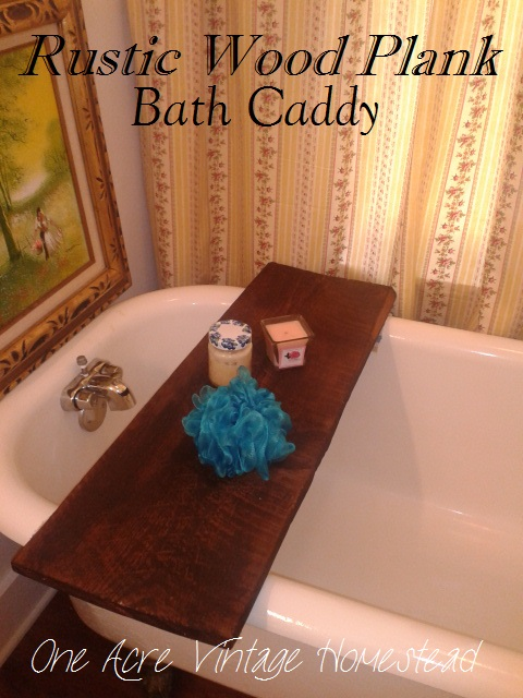 Wooden Bath Caddy - One Acre Vintage Homestead How To