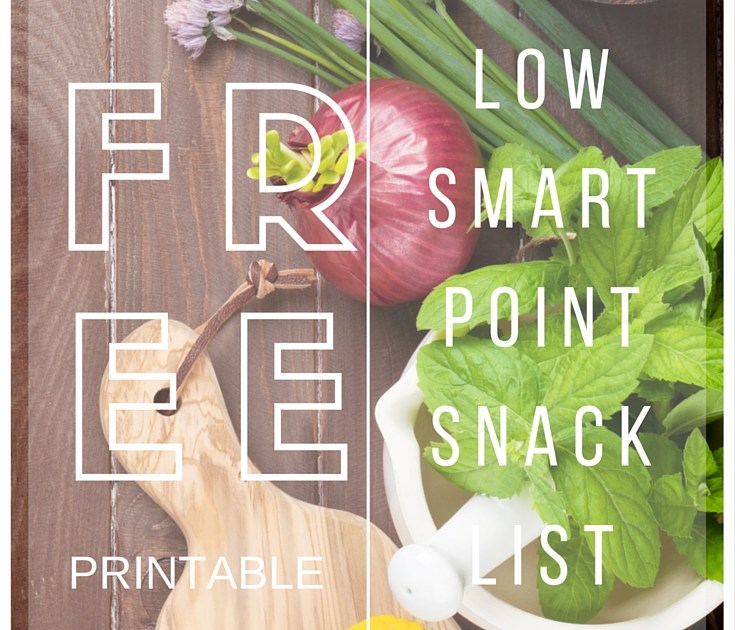 free printable low smart points snack list one badass life