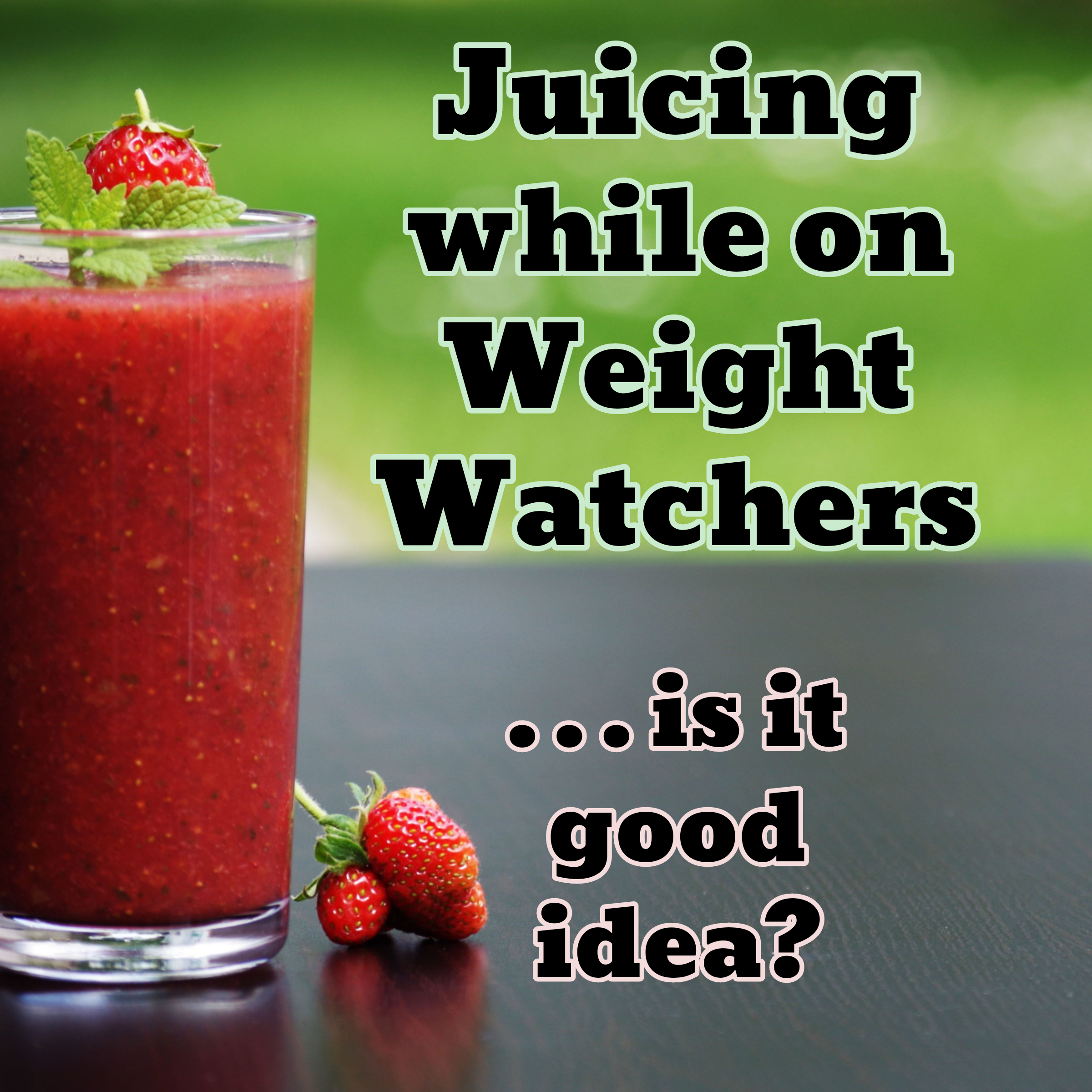 Juicing while on weight watchers is it a good idea tasty sweet juicing while on weight watchers is it a good idea malvernweather Gallery