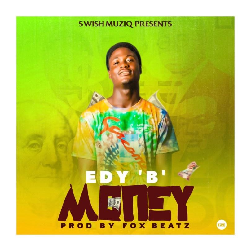Edy B - Money Prod. by Foxbeatz