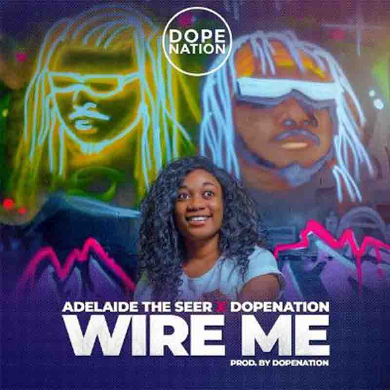 DopeNation & Adelaide The Seer - Wire Me
