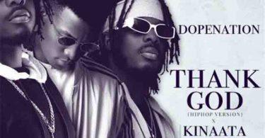 DopeNation - Thank God (Hip-Hop Version) Ft Kofi Kinaata