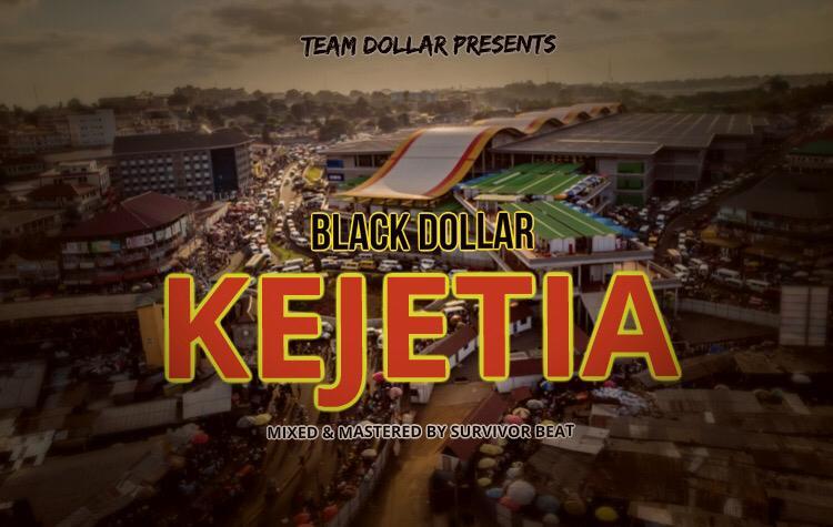 Black Dollar - Kejetia (Mixed by Survivor Beatz)