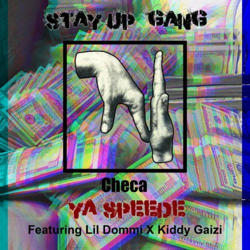 Checa – Ya Speede ft. Lil Dommi x Kiddy Gaizi (Prod.by YawGeng)