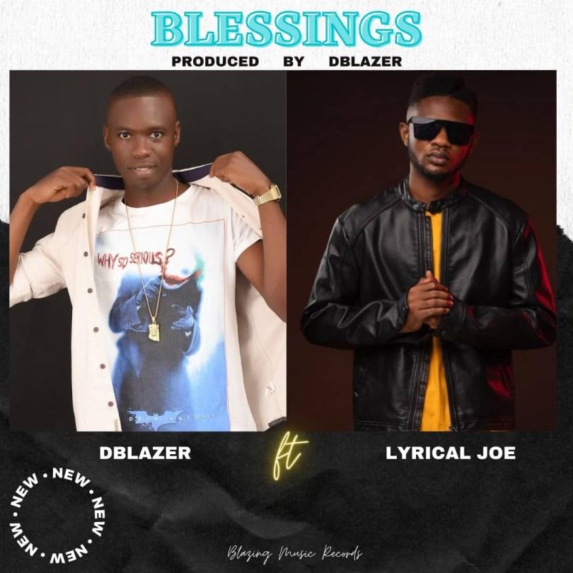 Dblazer - Blessings ft Lyrical Joe (Prod By Dblazer)