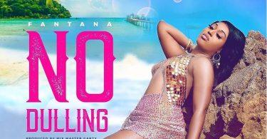 Fantana – No Dulling (Prod. by Master Garzy)