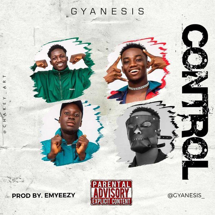 Gyanesis – Control (Prod. by Emyeezy)