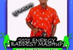 DJ Ralph - 2021 Energy Baddest Mashup