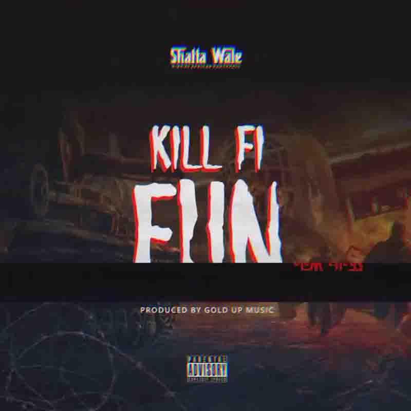 shatta wale - kill fi fun image
