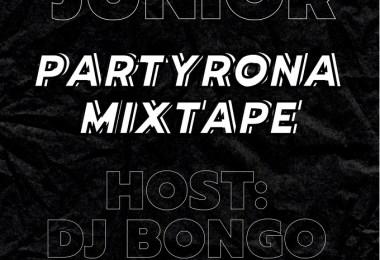 DJ Junior x DJ Bongo - Partyrona
