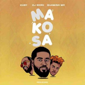 DJ Nore - Makosa ft Eugy & Quamina MP
