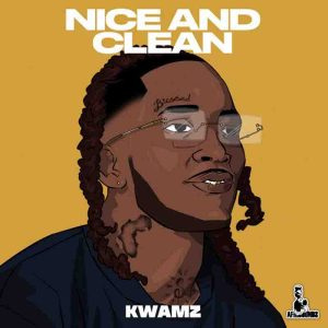 Kwamz - Nice And Clean (Prod by Kwamz)