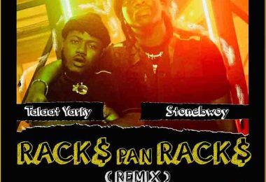 Talaat Yarky – Racks Pan Racks (Remix) ft Stonebwoy