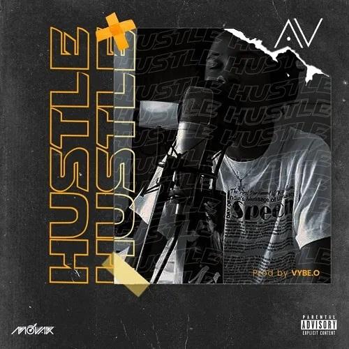 AV – Hustle (Prod By Vybe O)