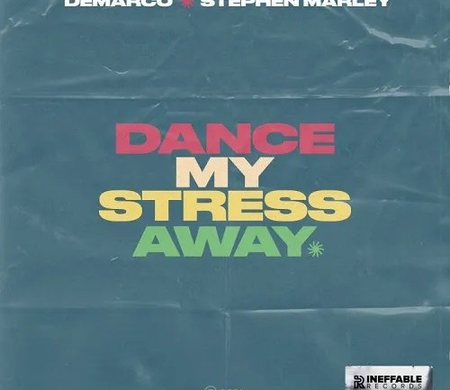Demarco – Dance My Stress Away Ft Stephen Marley