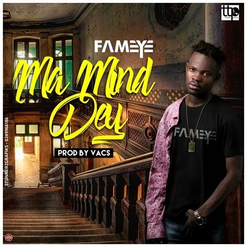 Fameye – Ma Mind Dey (Money)
