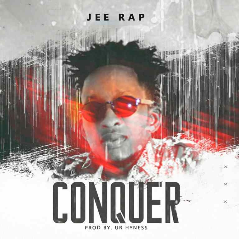 Jee Rap – Conquer (Prod By Ur Hyness)