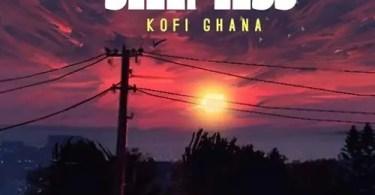 Kofi Ghana - Sleepless