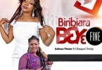 Adwoa Power - Bibiara Beye Fine ft Obaapa Christy
