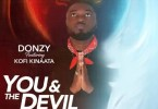 Donzy – You & The Devil ft. Kofi Kinaata