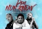 Vybz Flair - Dem Nuh Know (Remix) ft. Ponobiom & Tulenkey