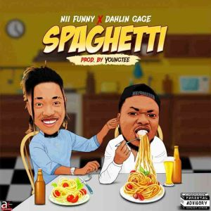 Nii Funny – Spaghetti Ft. Dahlin Gage