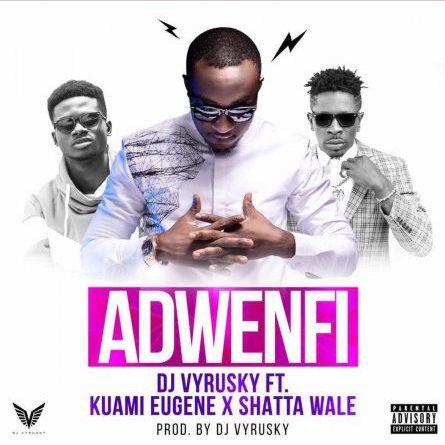 DJ Vyrusky – Adwenfi ft Shatta Wale x Kuami Eugene [oneclickghana.com]