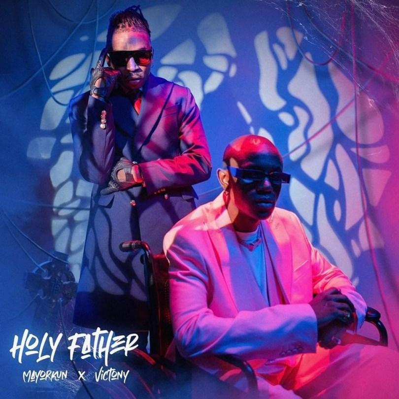Mayorkun-ft-Victony-Holy-Father-Prod-by-Fresh-VDM