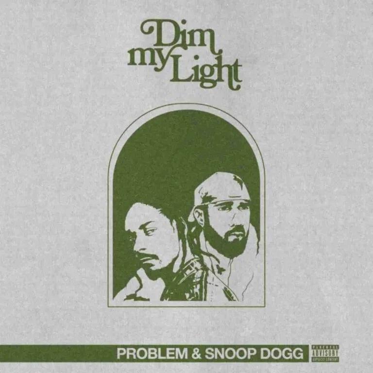 Problem-–-Dim-My-Light-Ft.-Snoop-Dogg