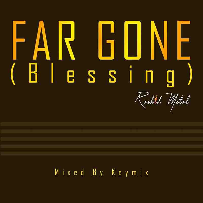 Rashid-Metal-Far-Gone-Blessing-www-oneclickghana-com_-mp3-image.jpg
