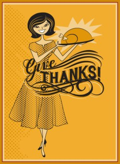 Give Thanks - Retro style Thanksgiving ad, with hostess offering