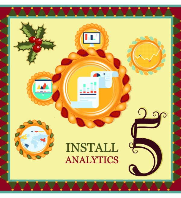 "On the fifth day of Christmas my web strategist said to me - ""Get analytics installed on your website.  That way you can track your traffic and get an idea of what is and isn't working."""