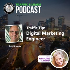 Traffic and Leads Podcast: Digital Marketing Engineer