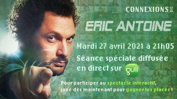 Spectacle-Connexions-Eric-Antoine