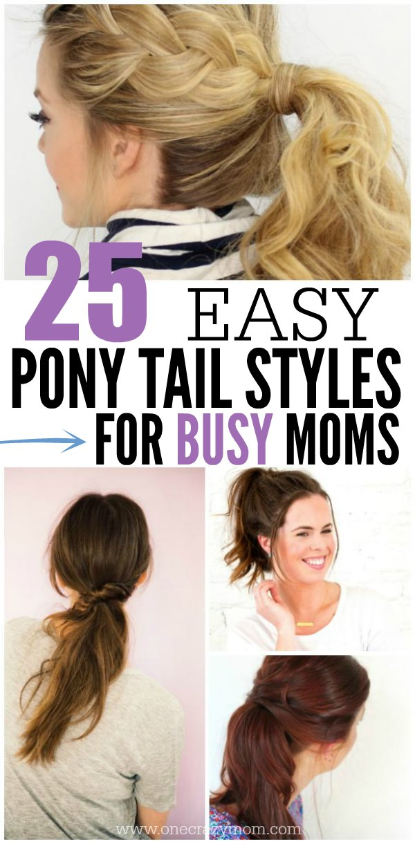 Quick And Easy Ponytail Hairstyles For Busy Moms