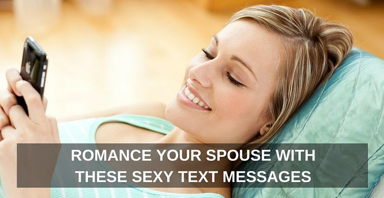 Romance Your Spouse With These Sexy Text Messages