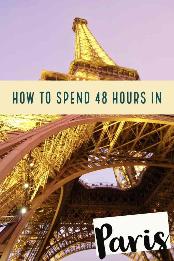 What to do with 2 days in Paris...tips for making the most of a short time in the City of Lights