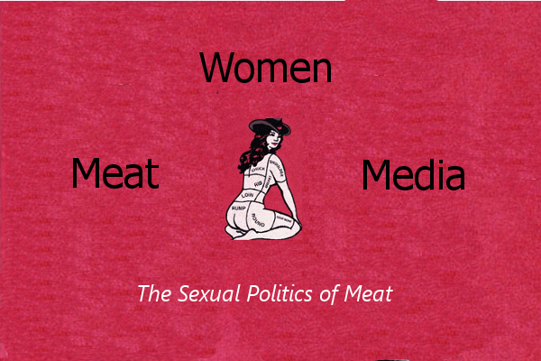 Sexual Politics of Meat Media