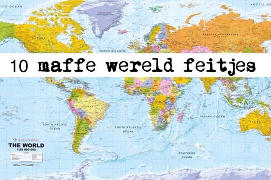 10 Maffe wereld feitjes