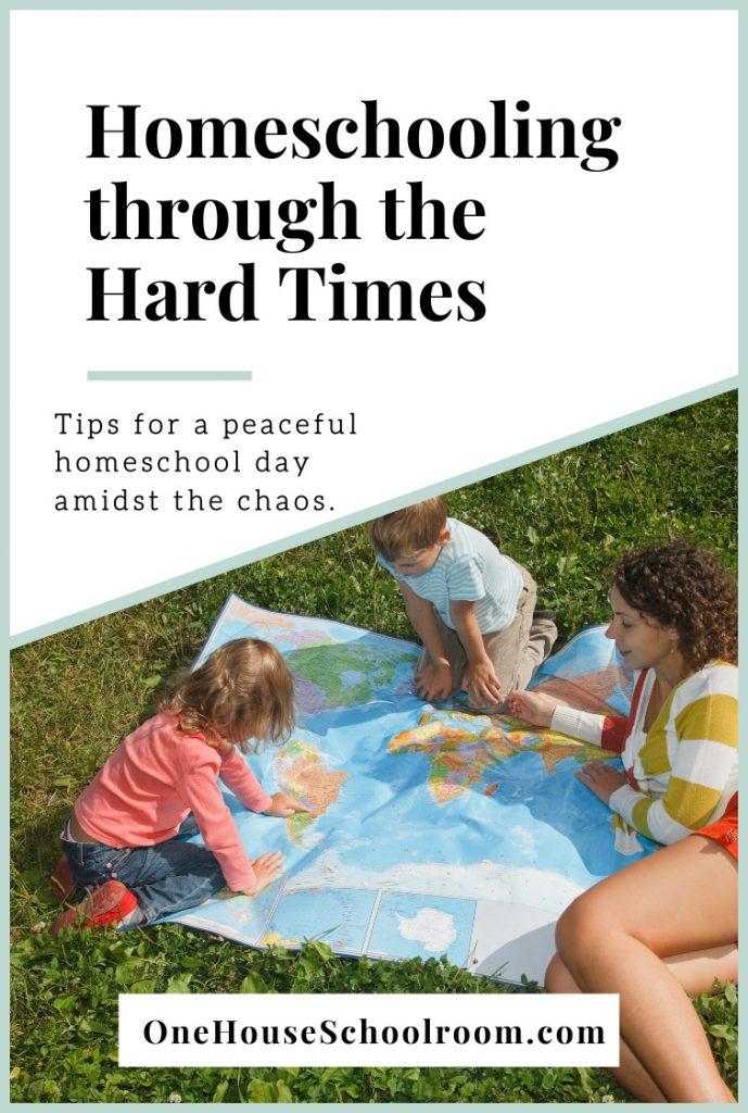 Homeschooling through the Hard Times