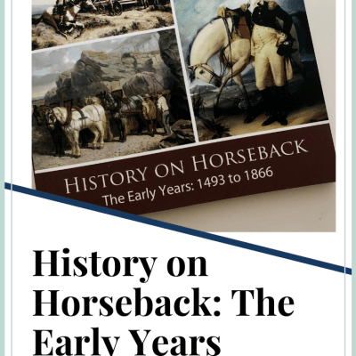 History on Horseback: The Early Years {Review}