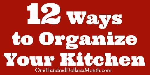 12 Ways to Organize Your Kitchen