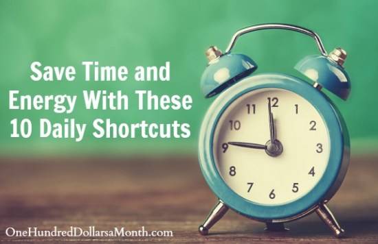 Save Time and Energy With These 10 Daily Shortcuts