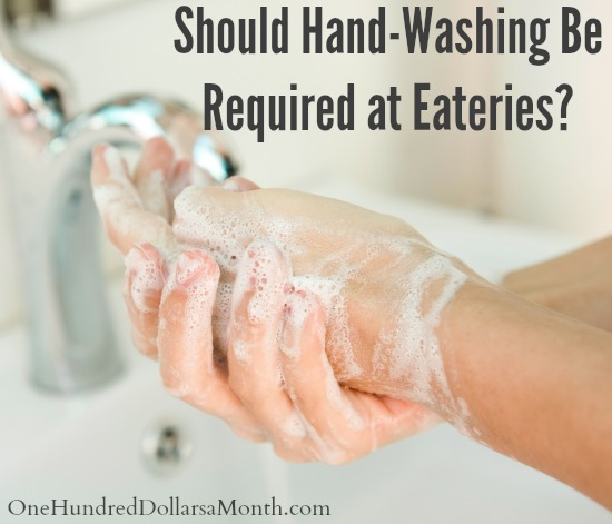 Should Hand-Washing Be Required at Eateries